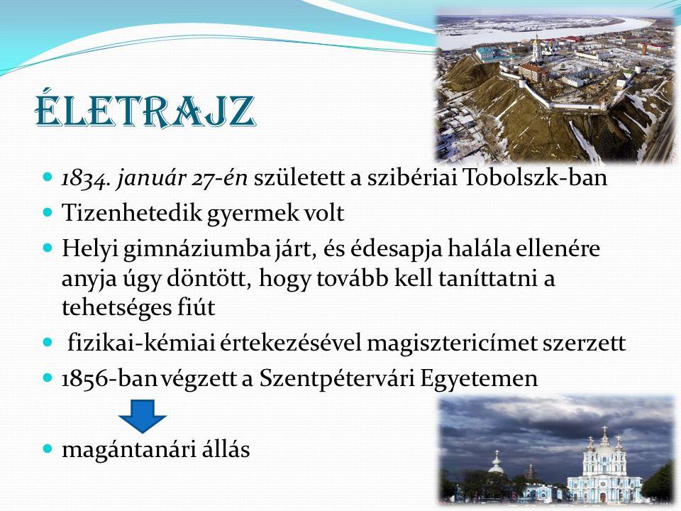 Életrajz 1834. január 27-én született a szibériai Tobolszk-ban Tizenhetedik gyermek volt Helyi gimnáziumba járt, és édesapja halála ellenére anyja úgy