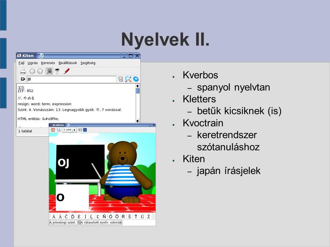 Nyelvek II. ● Kverbos – spanyol nyelvtan ● Kletters – betűk kicsiknek (is) ● Kvoctrain – keretrendszer szótanuláshoz ● Kiten – japán írásjelek
