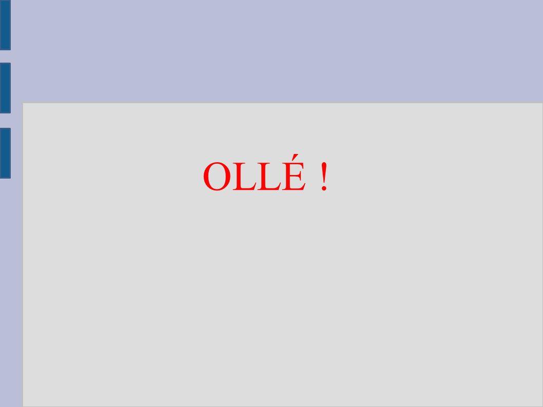 OLLÉ !