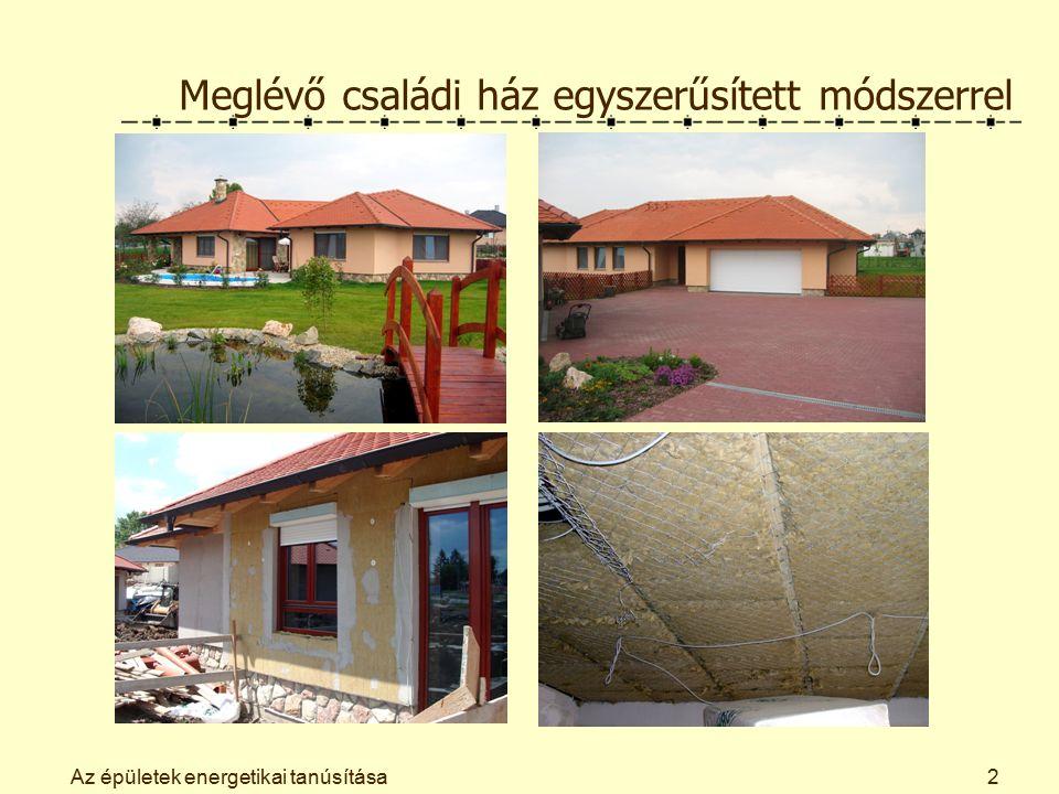 Az épületek energetikai tanúsítása2 Meglévő családi ház egyszerűsített módszerrel