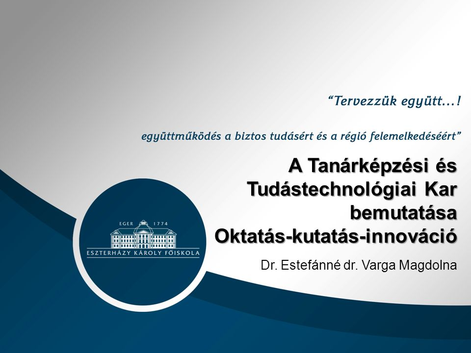 Dr.Estefánné dr. Varga Magdolna: A TKTK bemutatása.