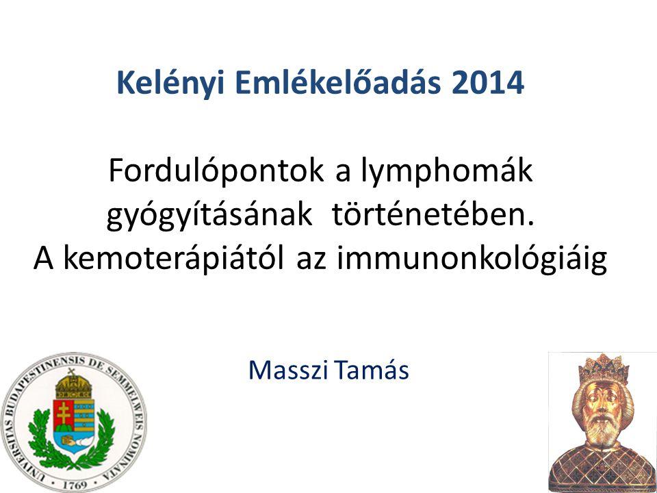 Kelényi Emlékelőadás 2014 Fordulópontok a lymphomák gyógyításának történetében.
