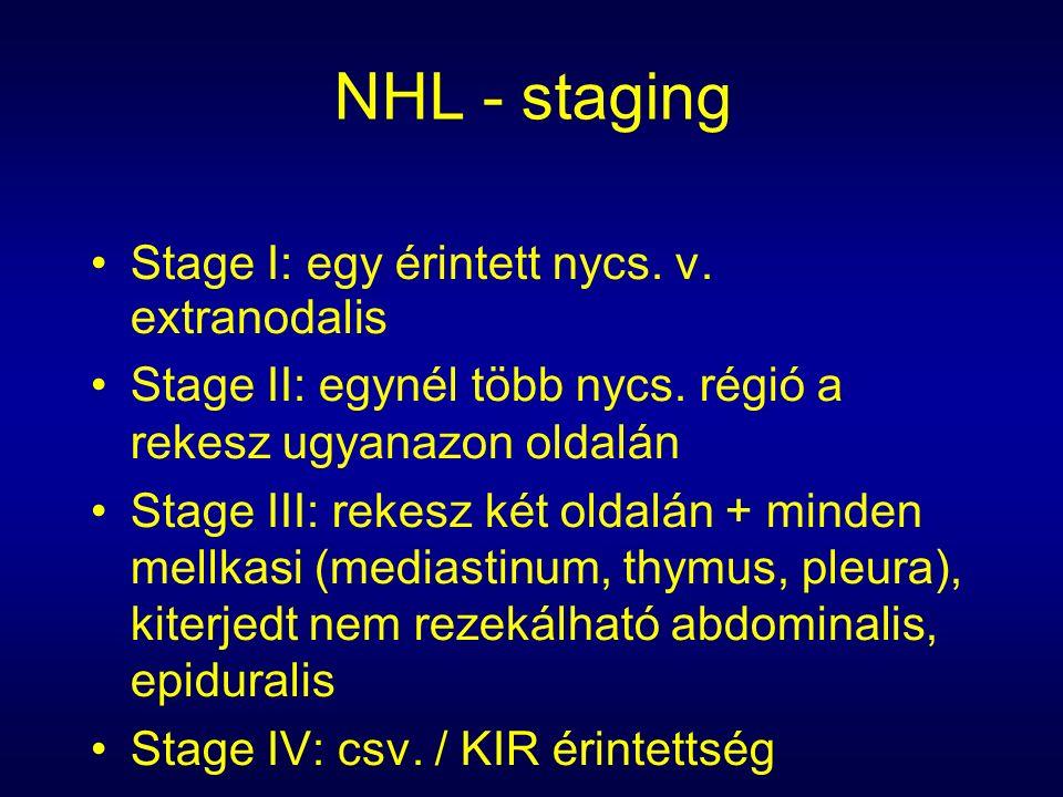 NHL - staging Stage I: egy érintett nycs. v. extranodalis Stage II: egynél több nycs.