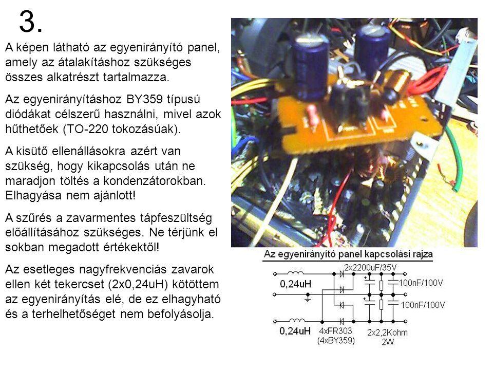 4.Az egyenirányító panelt kössük a 12V- os szekundertekercs kivezetéseihez.