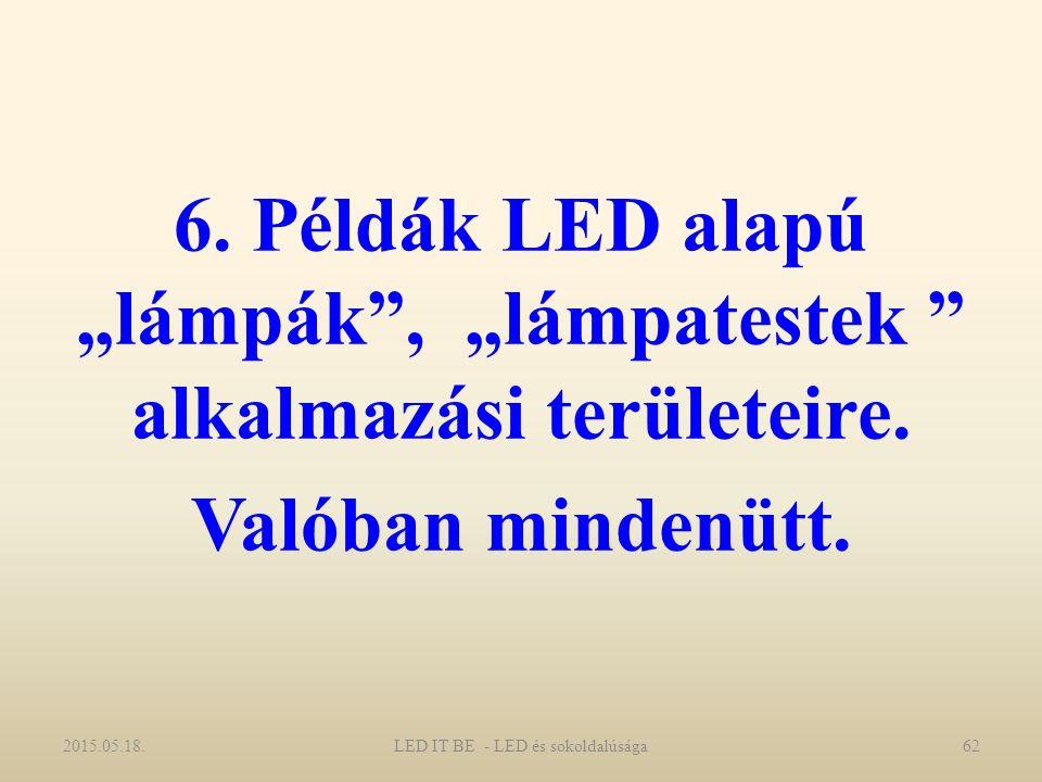 """6. Példák LED alapú """"lámpák , """"lámpatestek alkalmazási területeire."""