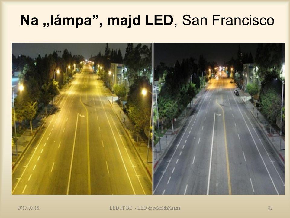 """Na """"lámpa , majd LED, San Francisco 2015.05.18.LED IT BE - LED és sokoldalúsága82"""
