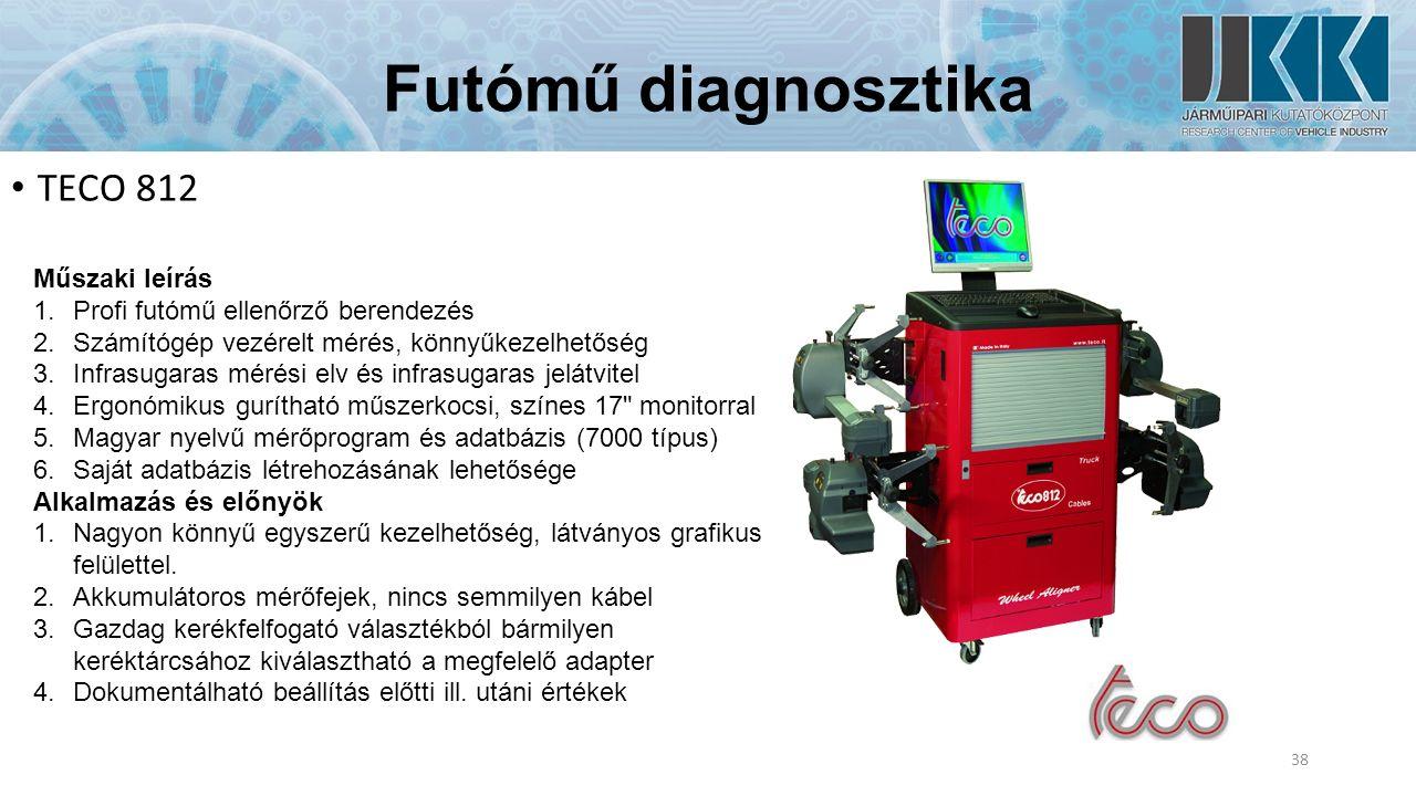 Futómű diagnosztika TECO 812 38 Műszaki leírás 1.Profi futómű ellenőrző berendezés 2.Számítógép vezérelt mérés, könnyűkezelhetőség 3.Infrasugaras mérési elv és infrasugaras jelátvitel 4.Ergonómikus gurítható műszerkocsi, színes 17 monitorral 5.Magyar nyelvű mérőprogram és adatbázis (7000 típus) 6.Saját adatbázis létrehozásának lehetősége Alkalmazás és előnyök 1.Nagyon könnyű egyszerű kezelhetőség, látványos grafikus felülettel.