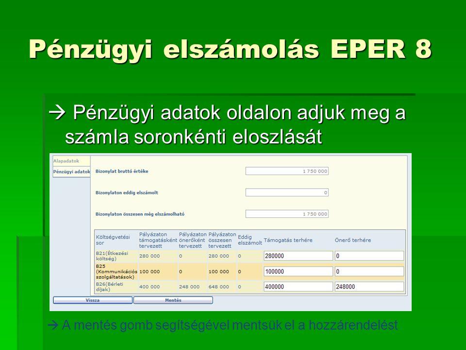  Pénzügyi adatok oldalon adjuk meg a számla soronkénti eloszlását  A mentés gomb segítségével mentsük el a hozzárendelést Pénzügyi elszámolás EPER 8