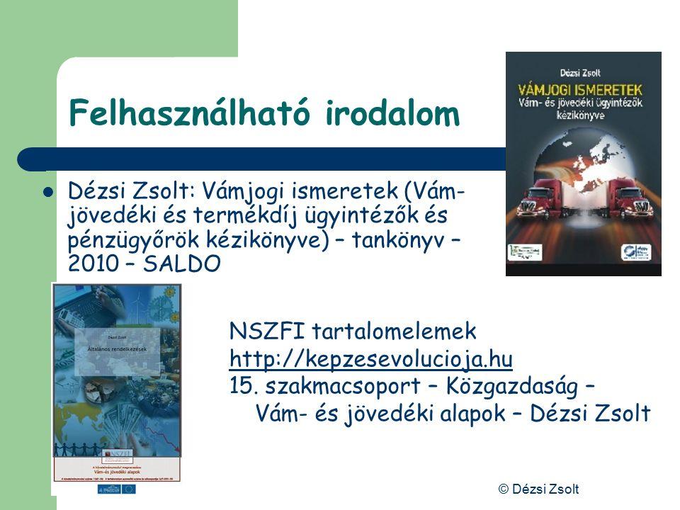 © Dézsi Zsolt Vám és jövedéki ismeretek az adóellenőrzésben 2011. APEH Dr. Dézsi Zsolt