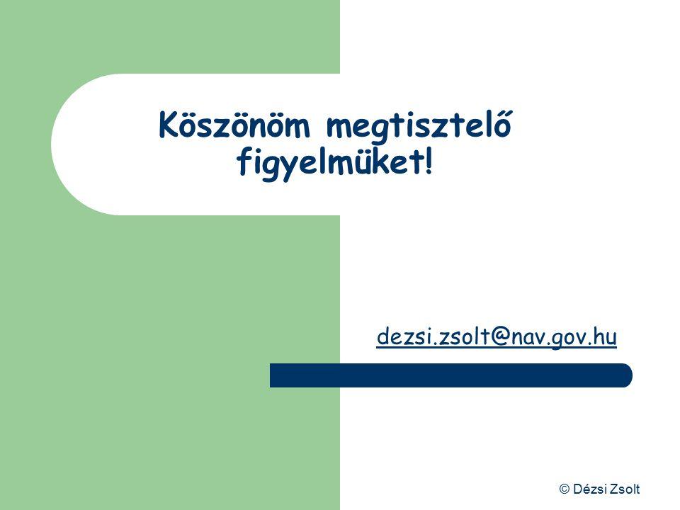 © Dézsi Zsolt Záhony A közösség vámterülete Passzív feldolgozás során közösségi áru feldolgozás céljából kerül kiszállításra, … feldolgozás A visszaho