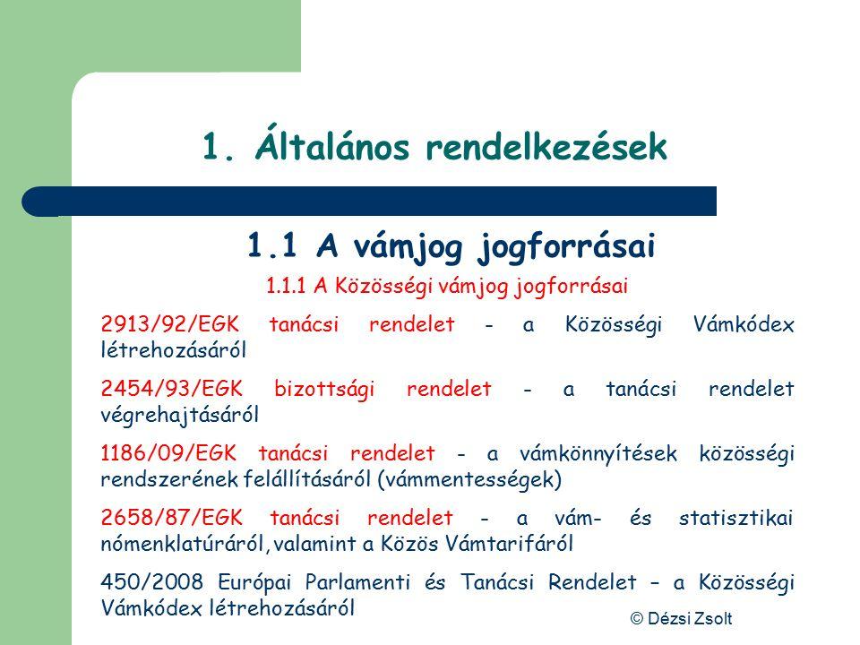 © Dézsi Zsolt Árutovábbítás Az árutovábbításról általában – kiviteli irányú EU vámterülete BudapestZáhony És a vámeljárás akkor ér véget, amikor az áru kiléptetése a közösség területéről megtörtént.