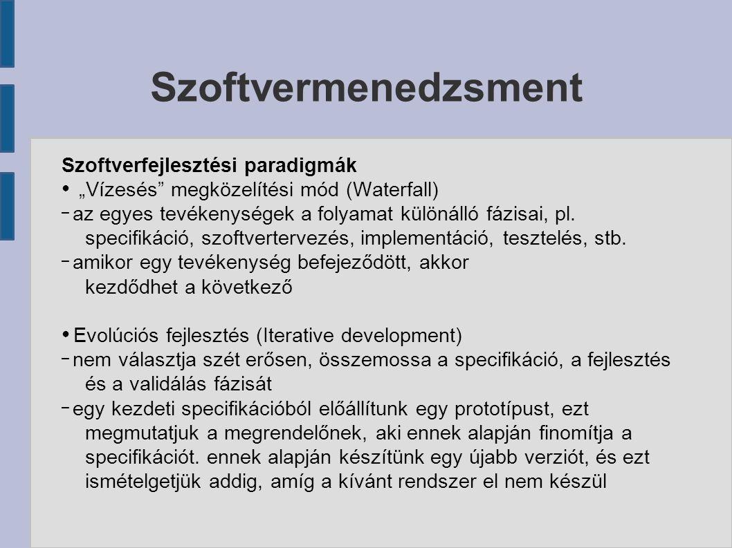 """Szoftverfejlesztési paradigmák ● """"Vízesés megközelítési mód (Waterfall) – az egyes tevékenységek a folyamat különálló fázisai, pl."""
