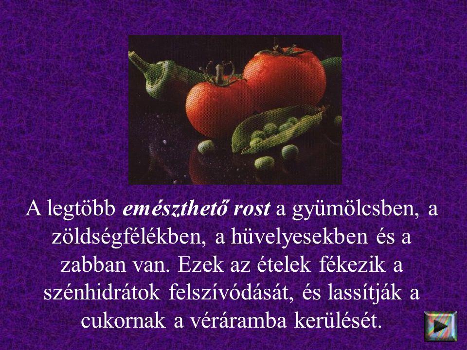A legtöbb emészthető rost a gyümölcsben, a zöldségfélékben, a hüvelyesekben és a zabban van. Ezek az ételek fékezik a szénhidrátok felszívódását, és l