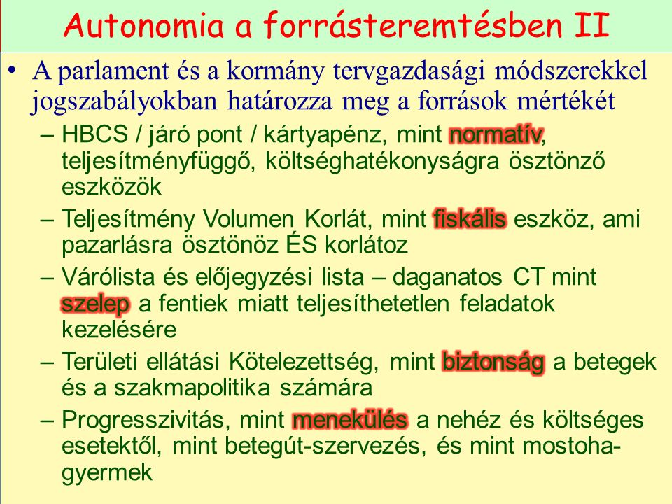 Autonomia a forrásteremtésben II