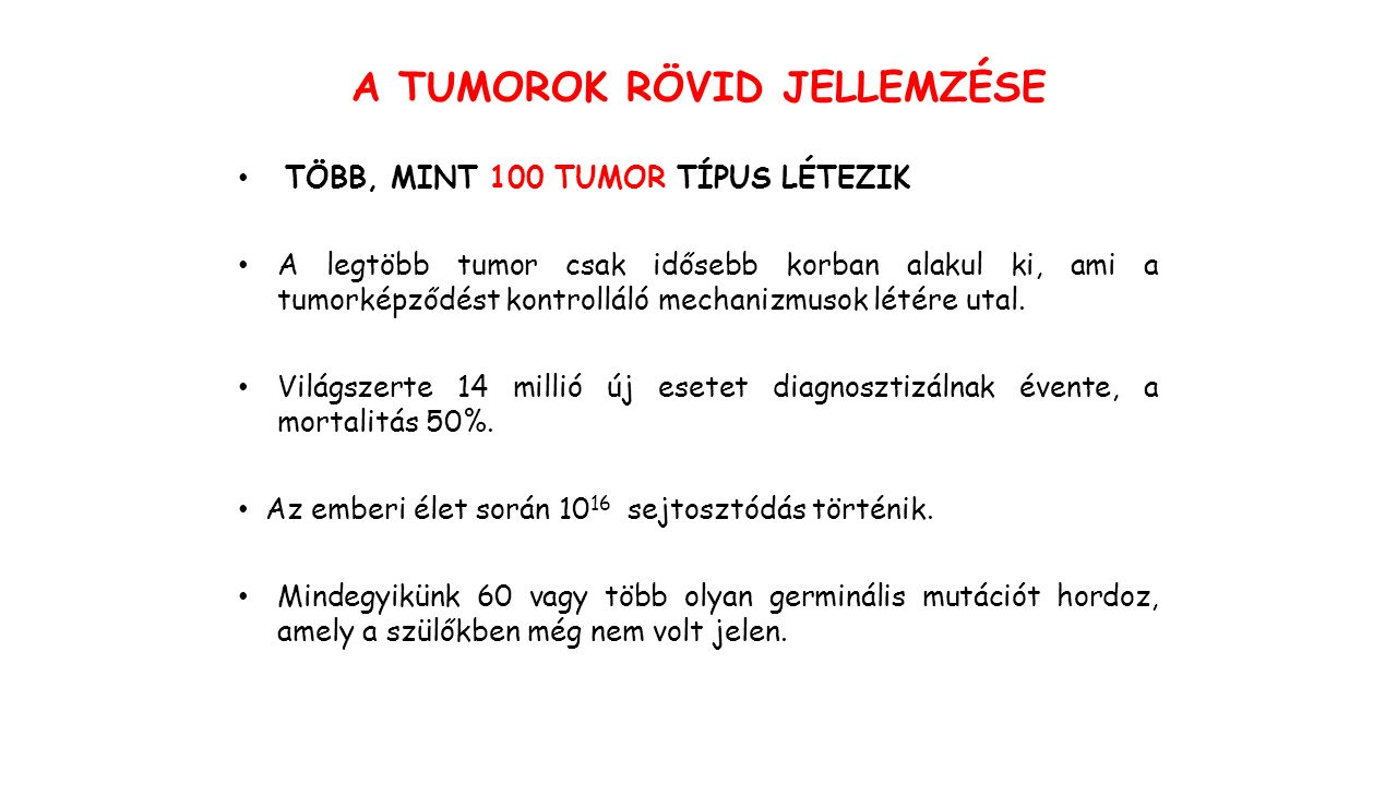 KROMOSZÓMÁLIS TRANSZLOKÁCIÓ: BURKITT LIMFÓMA Kontrollálatlan sejtosztódás a c-myc onkogén aktivációjának következtében EBV-indukált tumor 8148q-14q+ c-myc CH VH c-myc CH VH