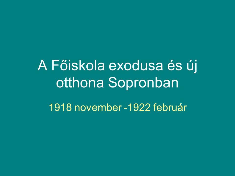 A Főiskola exodusa és új otthona Sopronban 1918 november -1922 február