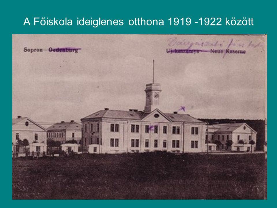 A Főiskola ideiglenes otthona 1919 -1922 között