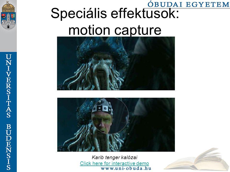 Karib tenger kalózai Click here for interactive demo Speciális effektusok: motion capture