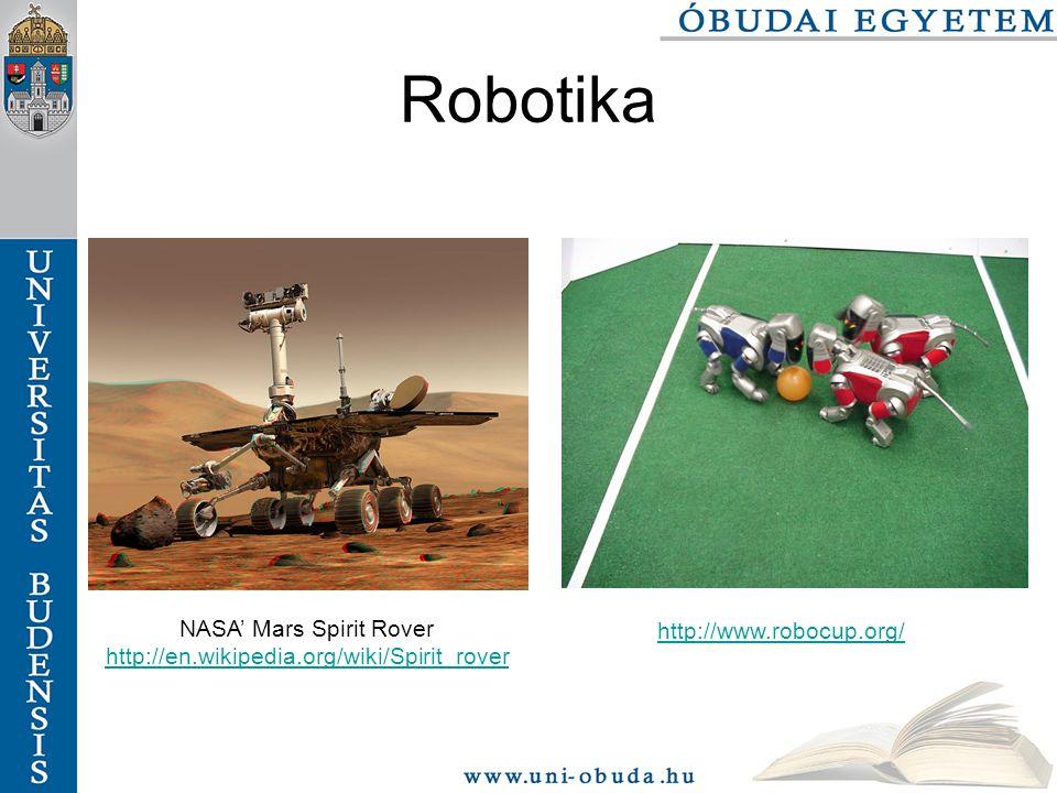 Robotika http://www.robocup.org/ NASA' Mars Spirit Rover http://en.wikipedia.org/wiki/Spirit_rover