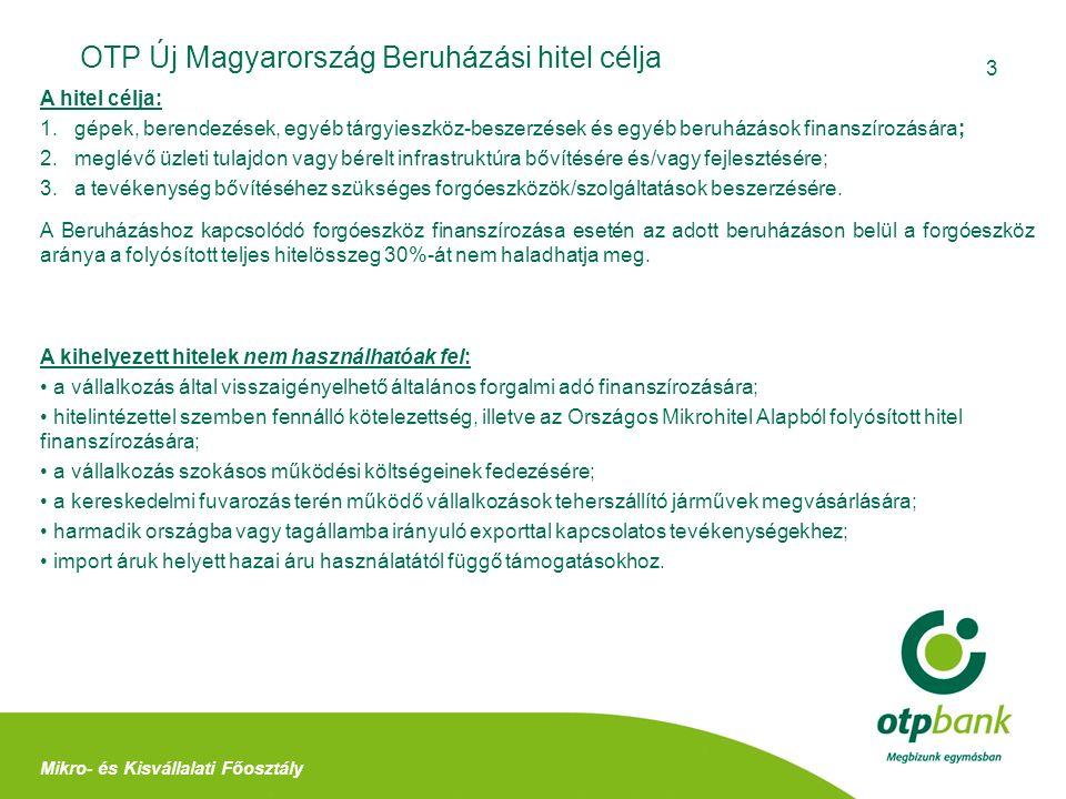 4 OTP Új Magyarország Beruházási hitel jellemzői Mikro- és Kisvállalati Főosztály A hitel összegének meghatározása A folyósítható hitel mértéke a beruházás teljes bruttó megvalósítási költségének értéke alapján kerül meghatározásra (visszaigényelhető ÁFA esetén a nettó költség alapján) az ingatlan vásárlás kivételével.