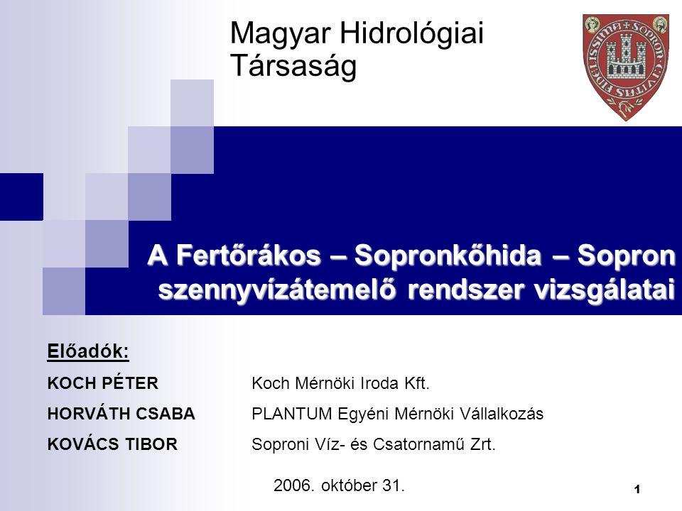 1 A Fertőrákos – Sopronkőhida – Sopron szennyvízátemelő rendszer vizsgálatai 2006.
