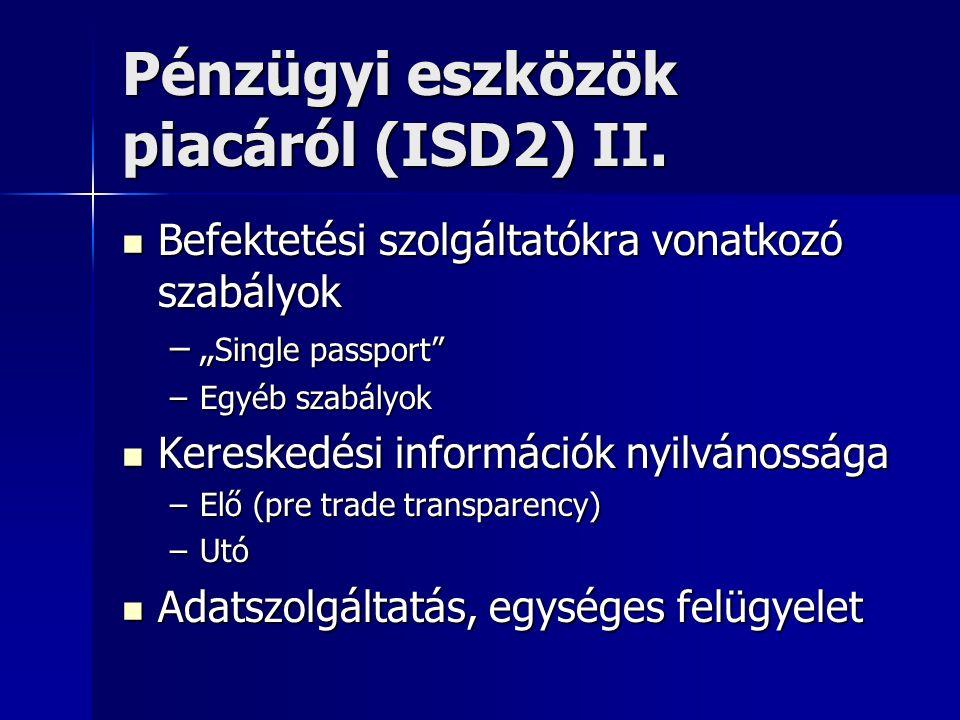"""Pénzügyi eszközök piacáról (ISD2) II. Befektetési szolgáltatókra vonatkozó szabályok Befektetési szolgáltatókra vonatkozó szabályok –"""" Single passport"""