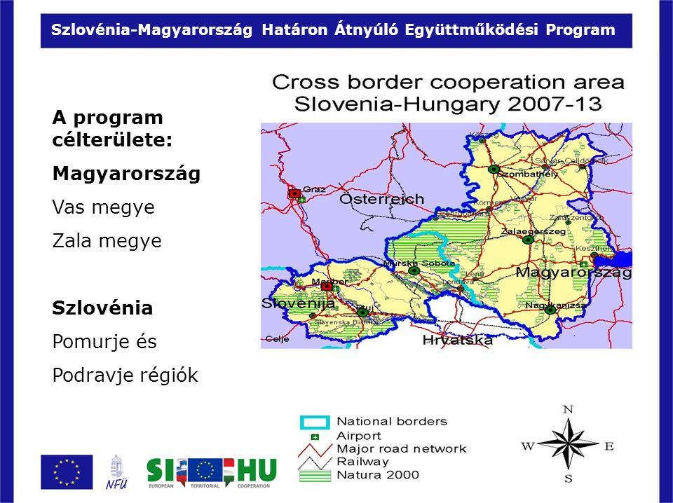 A program célterülete: Magyarország Vas megye Zala megye Szlovénia Pomurje és Podravje régiók Szlovénia-Magyarország Határon Átnyúló Együttműködési Program
