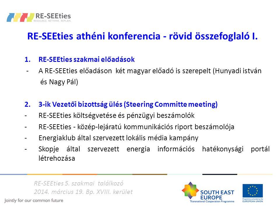 RE-SEEties athéni konferencia - rövid összefoglaló I. 1. RE-SEEties szakmai előadások -A RE-SEEties előadáson két magyar előadó is szerepelt (Hunyadi