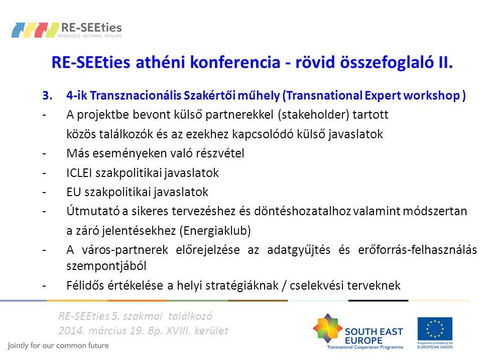RE-SEEties athéni konferencia - rövid összefoglaló II. 3. 4-ik Transznacionális Szakértői műhely (Transnational Expert workshop ) -A projektbe bevont