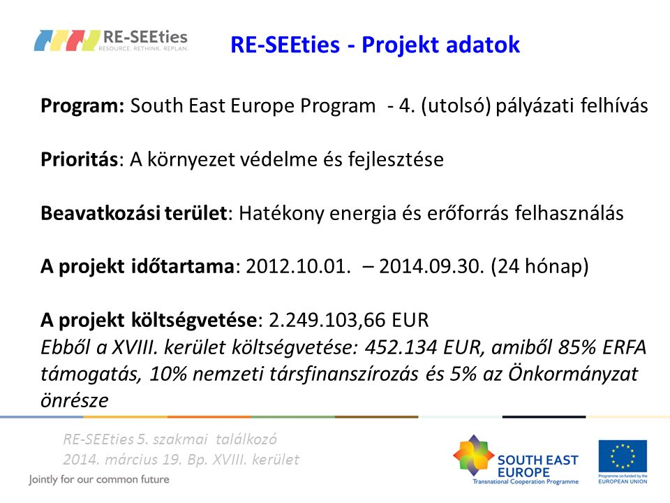 RE-SEEties - Projekt adatok Program: South East Europe Program - 4.