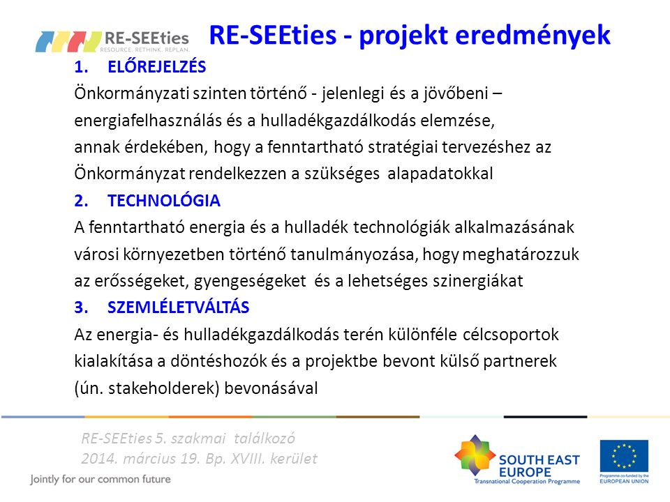 RE-SEEties - projekt eredmények 1.ELŐREJELZÉS Önkormányzati szinten történő - jelenlegi és a jövőbeni – energiafelhasználás és a hulladékgazdálkodás e