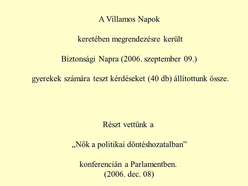 A Villamos Napok keretében megrendezésre került Biztonsági Napra (2006.
