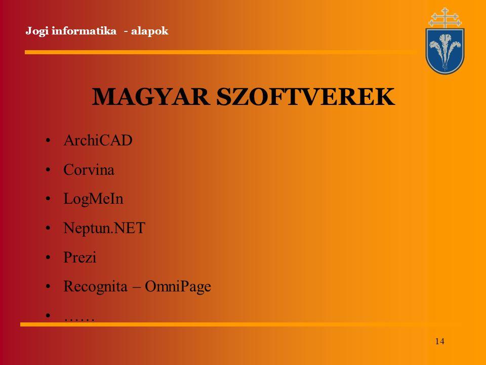 14 MAGYAR SZOFTVEREK Jogi informatika - alapok ArchiCAD Corvina LogMeIn Neptun.NET Prezi Recognita – OmniPage ……