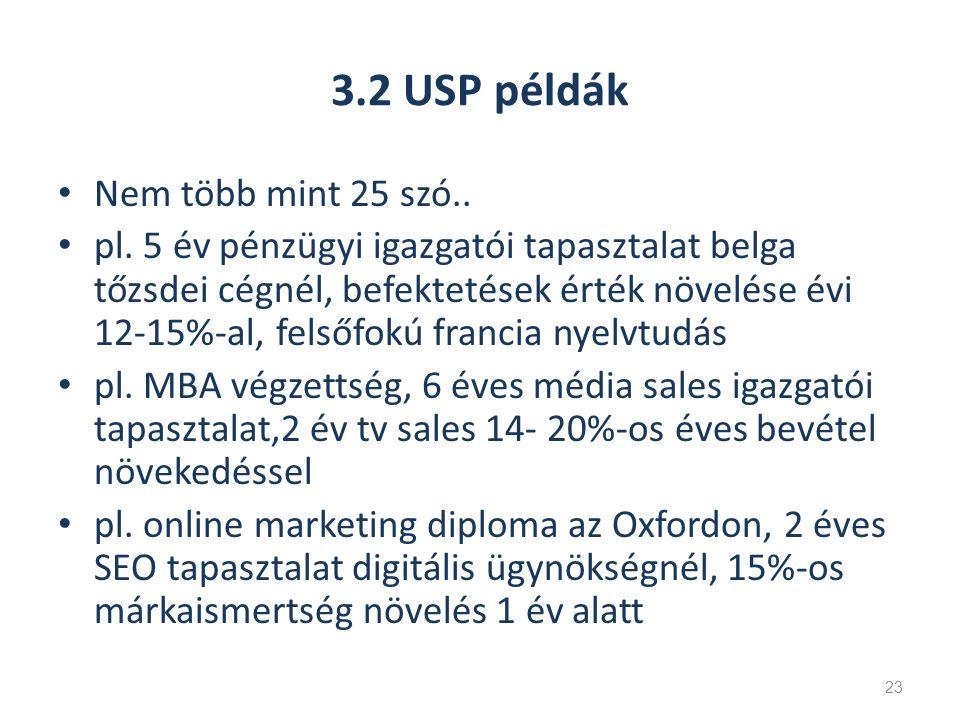 3.2 USP példák Nem több mint 25 szó.. pl.