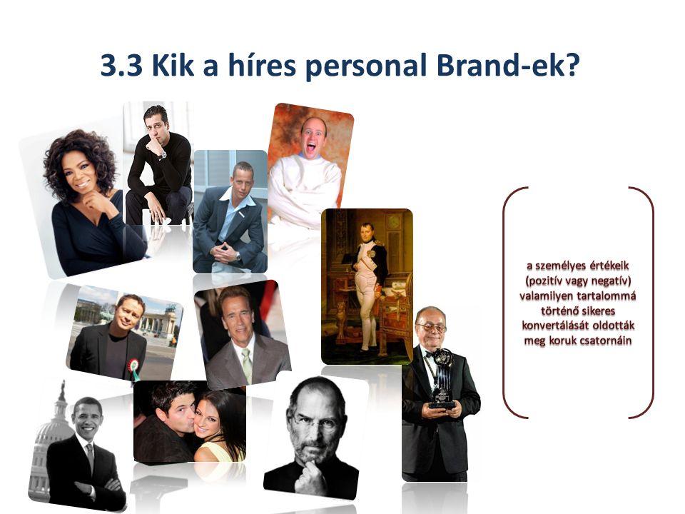 3.3 Kik a híres personal Brand-ek?
