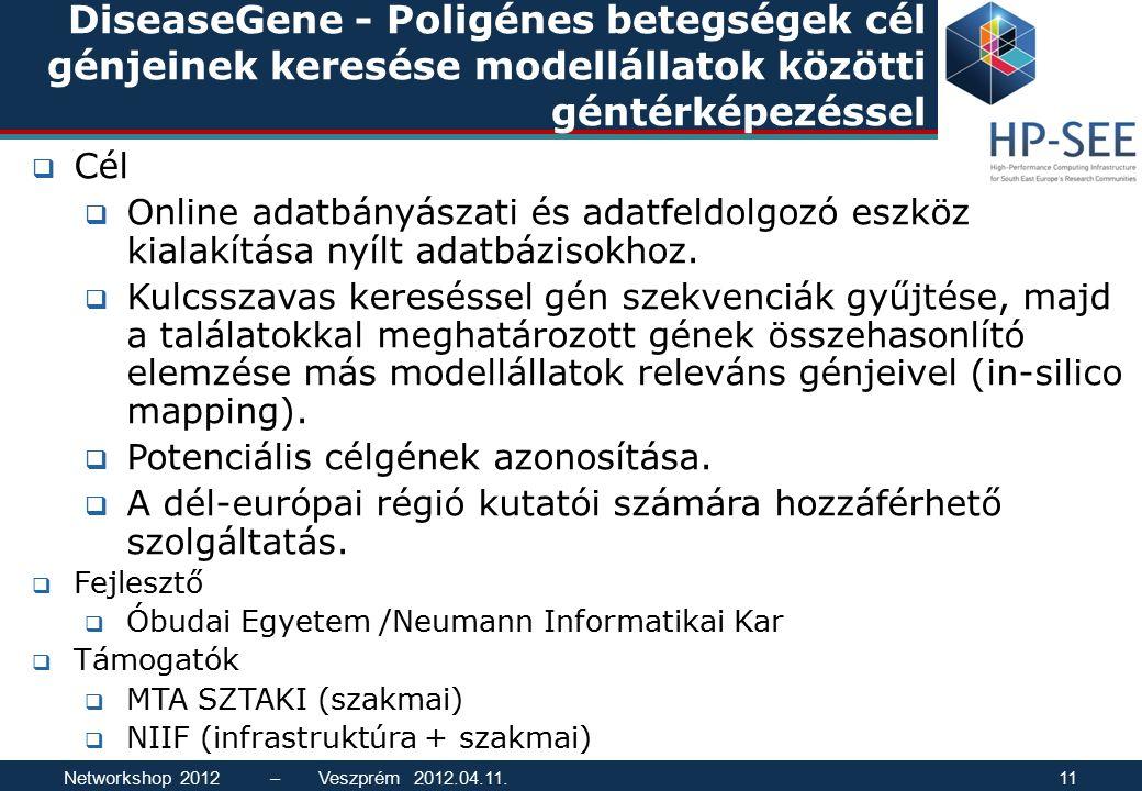 DiseaseGene - Poligénes betegségek cél génjeinek keresése modellállatok közötti géntérképezéssel  Cél  Online adatbányászati és adatfeldolgozó eszkö