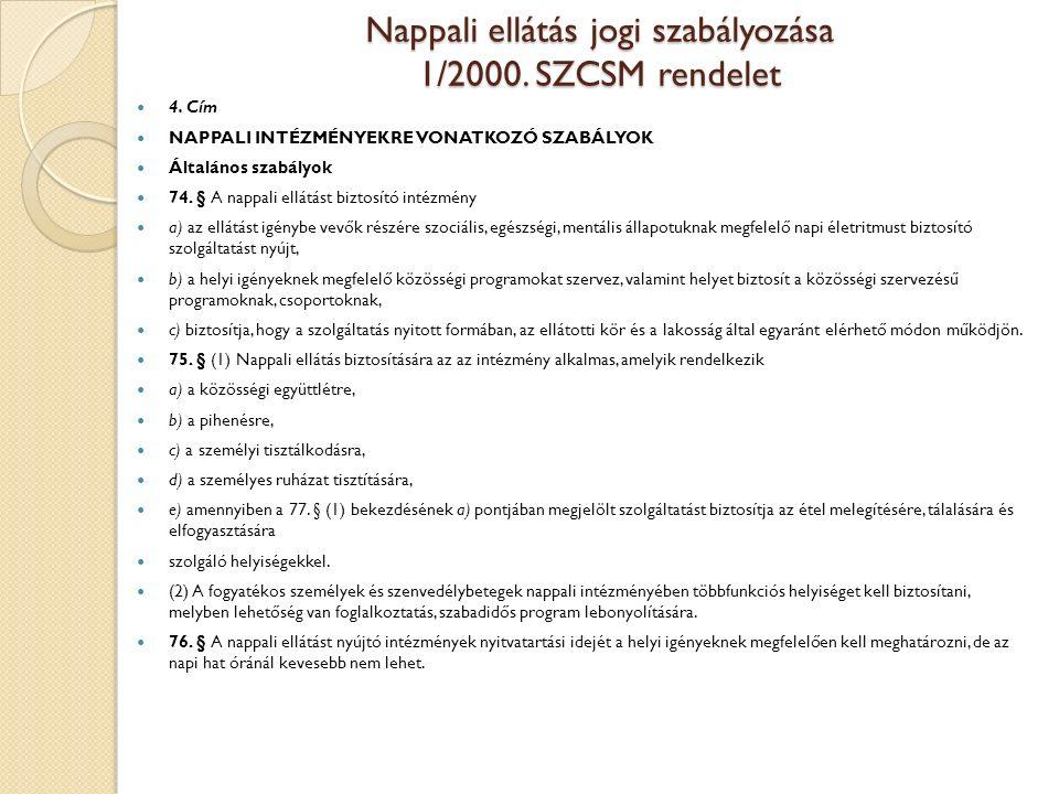 Nappali ellátás jogi szabályozása 1/2000. SZCSM rendelet 4.