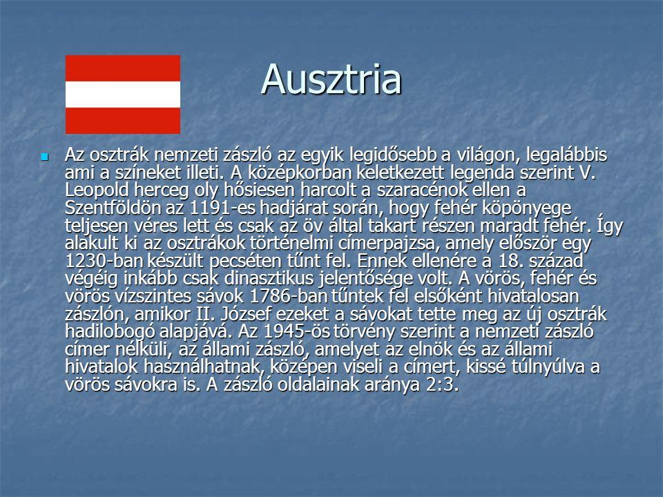 Ausztria Az osztrák nemzeti zászló az egyik legidősebb a világon, legalábbis ami a színeket illeti.