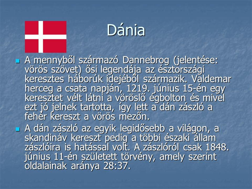 Dánia A mennyből származó Dannebrog (jelentése: vörös szövet) ősi legendája az észtországi keresztes háborúk idejéből származik.