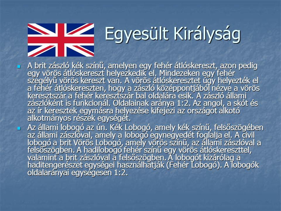 Egyesült Királyság Egyesült Királyság A brit zászló kék színű, amelyen egy fehér átlóskereszt, azon pedig egy vörös átlóskereszt helyezkedik el.