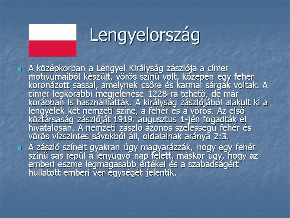 Lengyelország A középkorban a Lengyel Királyság zászlója a címer motívumaiból készült, vörös színű volt, közepén egy fehér koronázott sassal, amelynek csőre és karmai sárgák voltak.