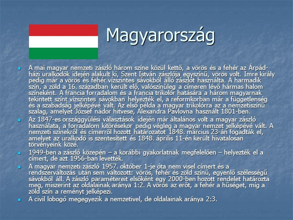 Magyarország Magyarország A mai magyar nemzeti zászló három színe közül kettő, a vörös és a fehér az Árpád- házi uralkodók idején alakult ki, Szent István zászlója egyszínű, vörös volt.