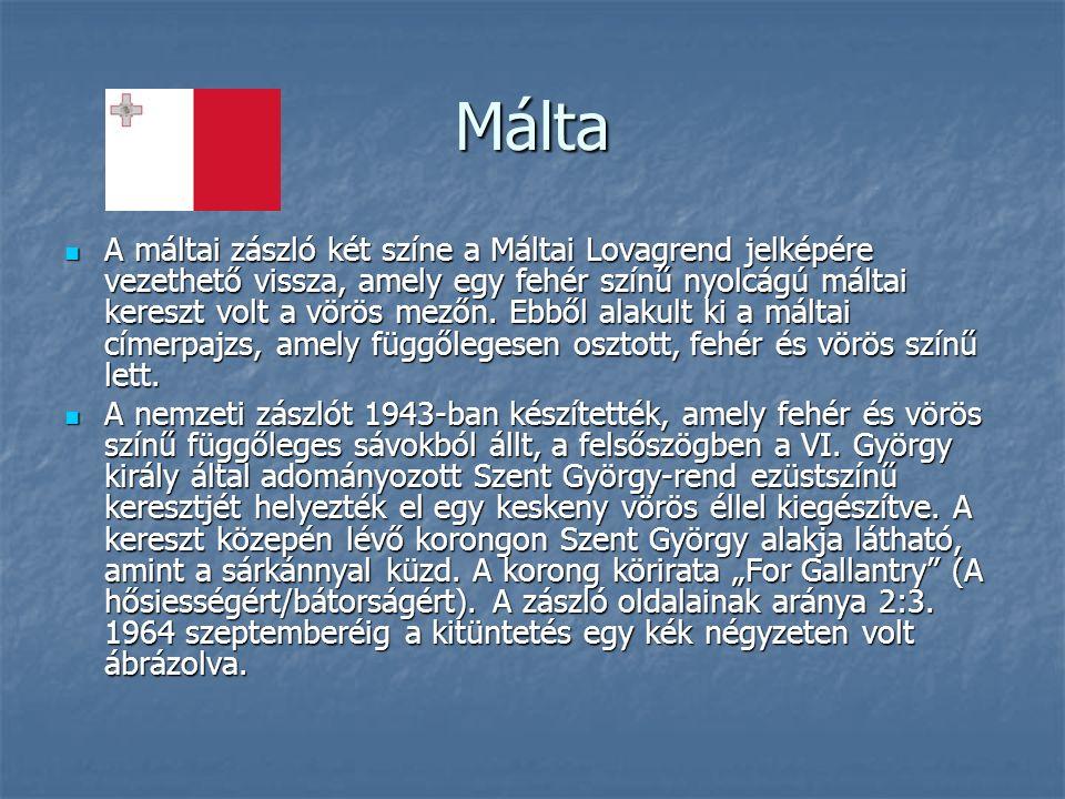 Málta A máltai zászló két színe a Máltai Lovagrend jelképére vezethető vissza, amely egy fehér színű nyolcágú máltai kereszt volt a vörös mezőn.