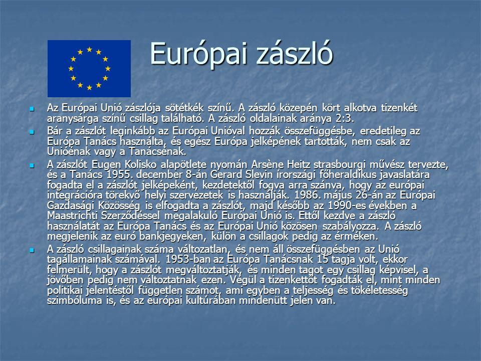 Európai zászló Az Európai Unió zászlója sötétkék színű.