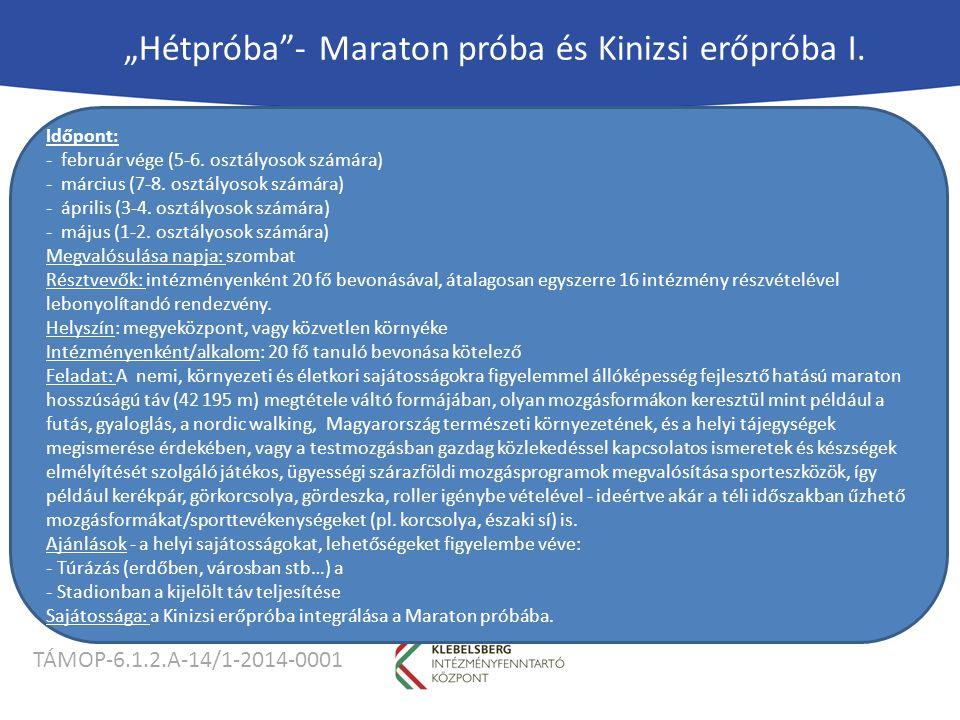 """TÁMOP-6.1.2.A-14/1-2014-0001 """"Hétpróba - Maraton próba és Kinizsi erőpróba I."""