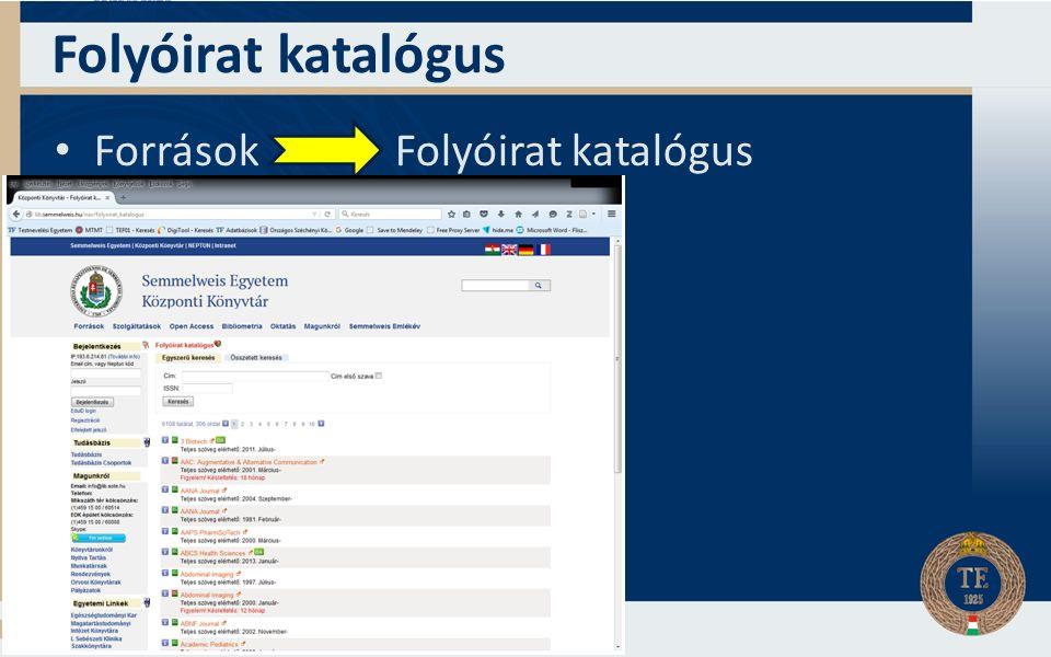 Folyóirat katalógus Források Folyóirat katalógus