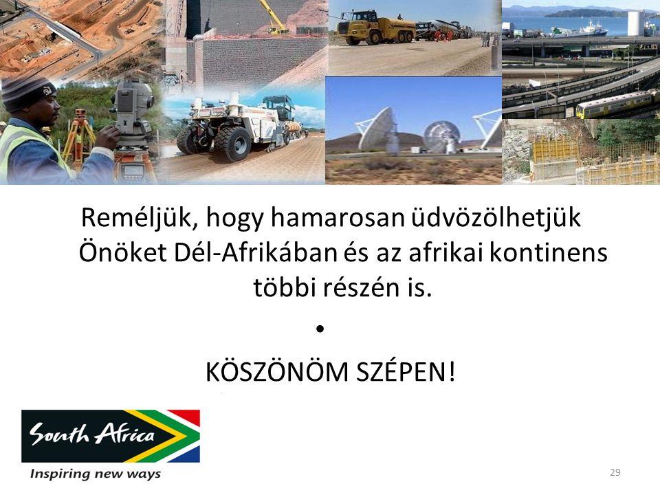 Reméljük, hogy hamarosan üdvözölhetjük Önöket Dél-Afrikában és az afrikai kontinens többi részén is.