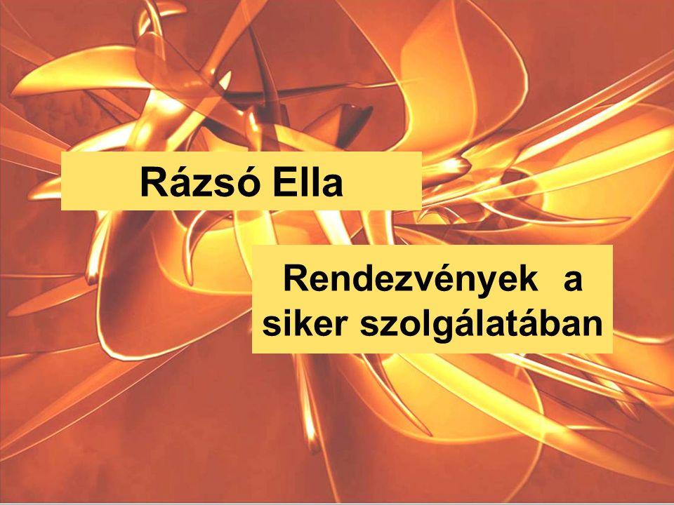 Rendezvények a siker szolgálatában Rázsó Ella
