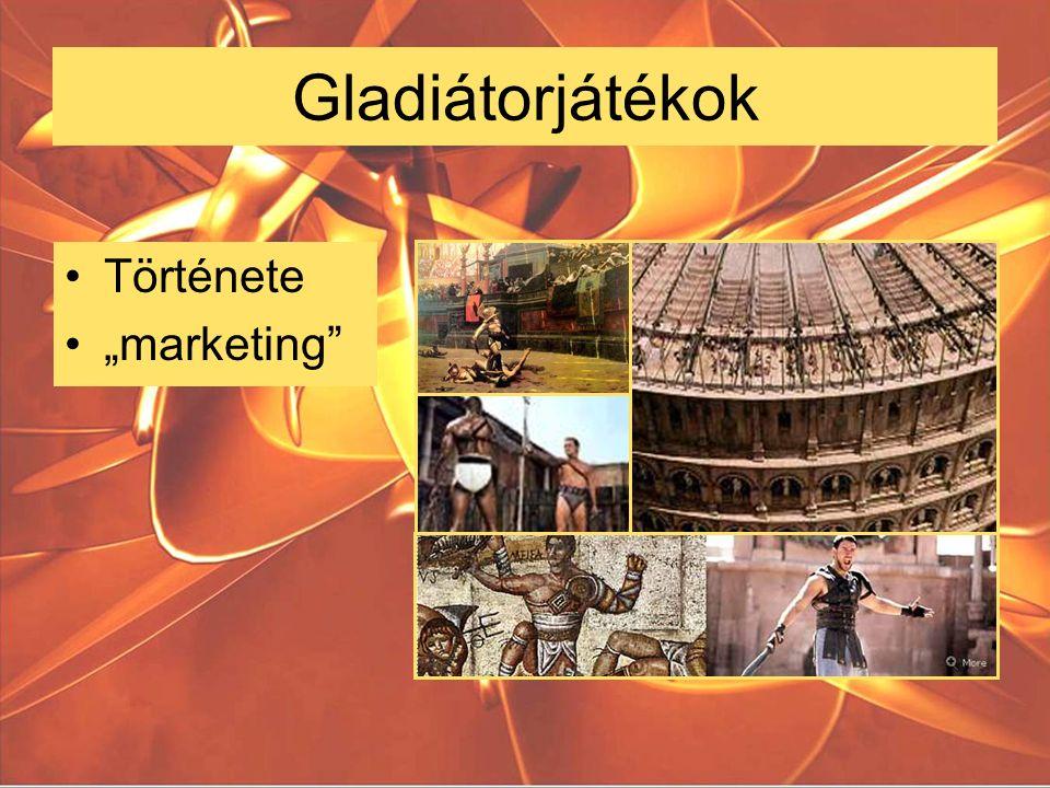 """Gladiátorjátékok Története """"marketing"""