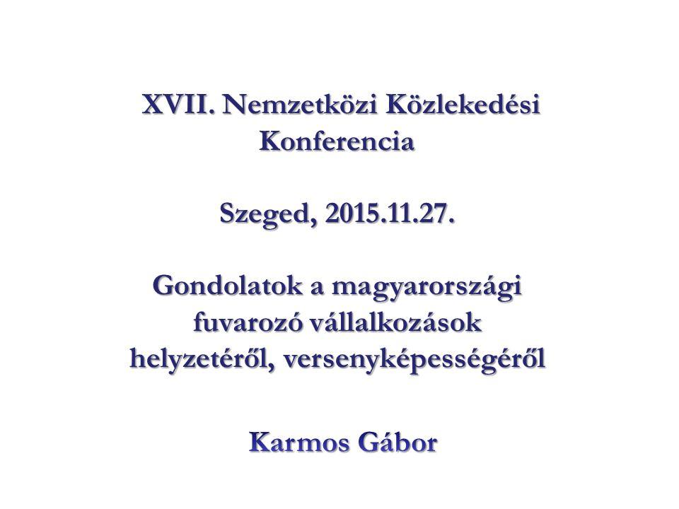 XVII. Nemzetközi Közlekedési XVII. Nemzetközi KözlekedésiKonferencia Szeged, 2015.11.27.